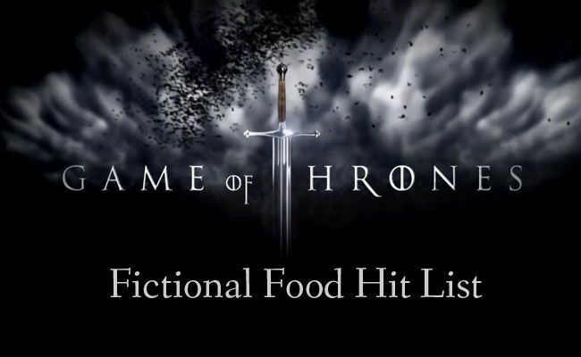 Fictional Food Hit List A Game Of Thrones